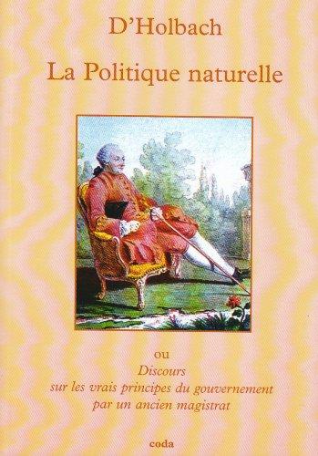 La Politique naturelle : Ou Discours sur: Paul-Henri Thiry d'