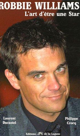 9782849690369: Robbie Williams : L'art d'�tre une star