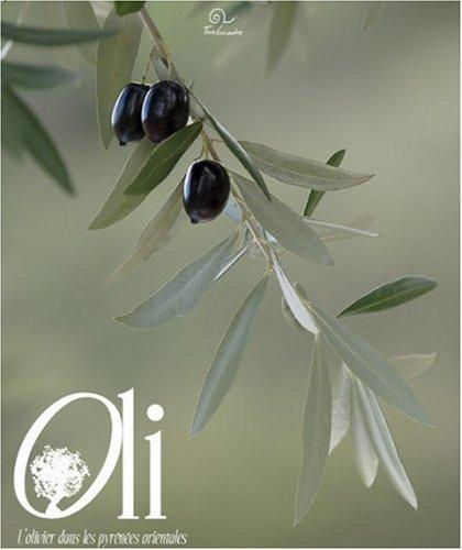 9782849740606: Oli : L'olivier dans les Pyrénées orientales