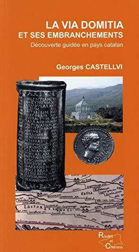 9782849741238: La via Domitia et ses embranchements (French Edition)