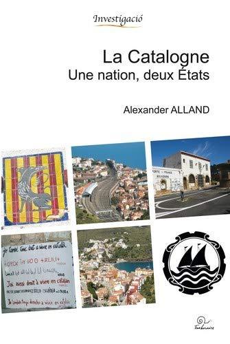 9782849741672: La Catalogne. Une Nation, deux États
