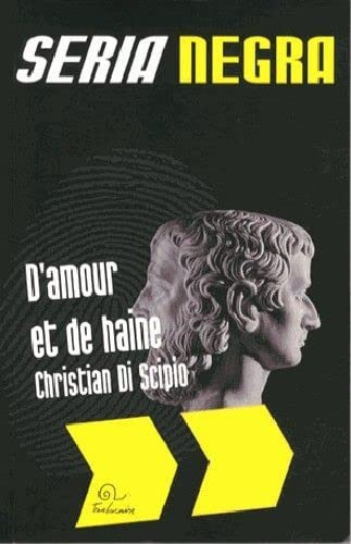 D'amour et de haine: Christian Di Scipio