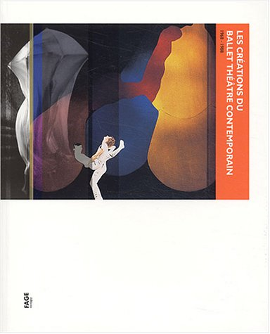 LES CREATIONS DU BALLET THEATRE CONTEMPORAIN, 1968-1988