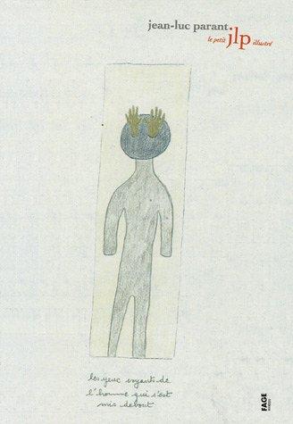 Le petit JLP illustré: Parant, Jean-Luc