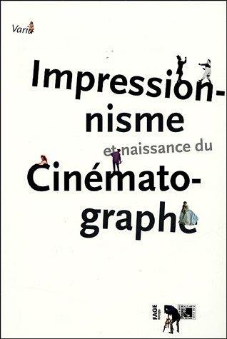 Impressionnisme Et Naissance Du Cinematographe Unknown