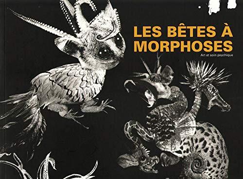 9782849750711: Les bêtes à morphose (French Edition)