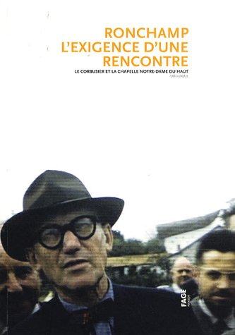 9782849751084: Ronchamp, l'exigence d'une rencontre (French Edition)