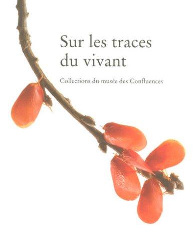 9782849751145: Sur les traces du vivant : Collection du musée des Confluences