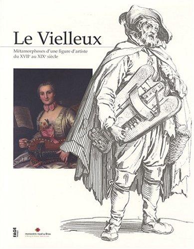 Le Vielleux : Métamorphoses d'une figure d'artiste: Marie-Anne Sarda; Jean-François