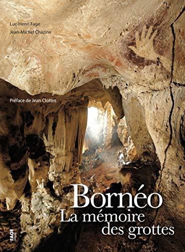 9782849751473: Borneo. la mémoire des grottes