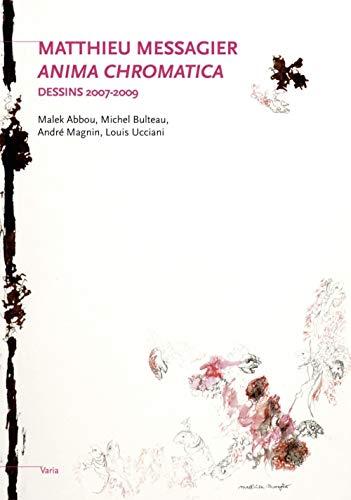 Matthieu Messagier : Anima chromatica, Dessins 2007-2009