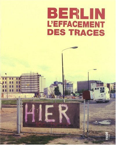 9782849751800: Berlin, l'effacement des traces (French Edition)