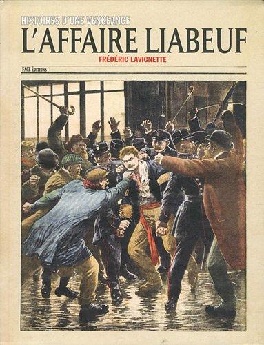 9782849752050: L'affaire Liabeuf : Histoires d'une vengeance