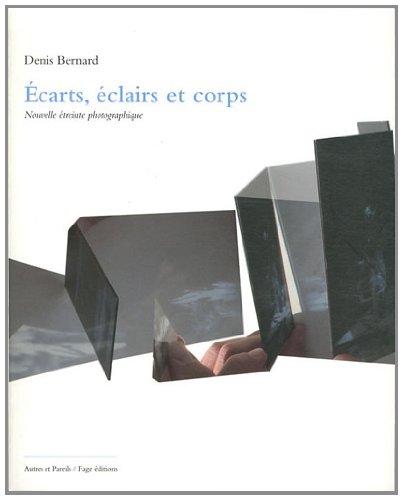 """""""écarts, éclairs et corps ; nouvelle étreinte photographique"""": Denis..."""