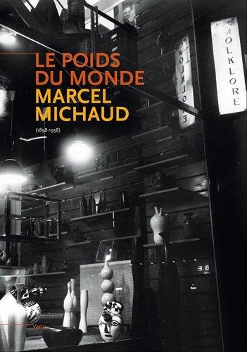"""""""le poids du monde ; Marcel Michaud (1898-1958)"""": Jean-Christophe Stuccilli, Laurence ..."""