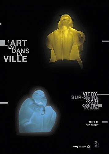 L'art dans la ville : Vitry-sur-Seine, 50 ans d'art contemporain (1DVD): Catherine ...