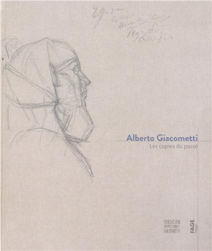 9782849752760: Alberto Giacometti : Les copies du passé