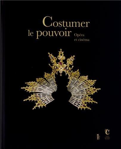 Costumer le pouvoir : Opéra et cinéma: KAHANE/GIRET