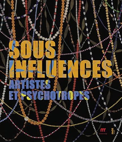 9782849752869: Sous influences : Artistes et psychotropes