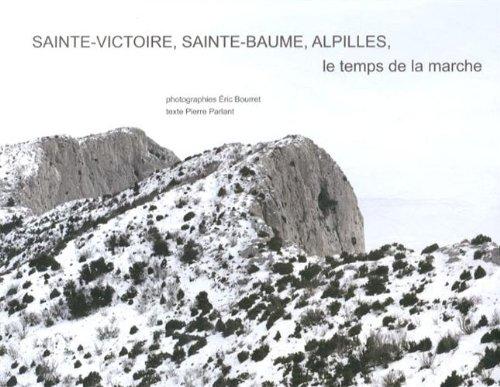 9782849753002: Sainte-Victoire, Sainte-Baume, Alpilles, le temps de la marche, hivers 2010-2013