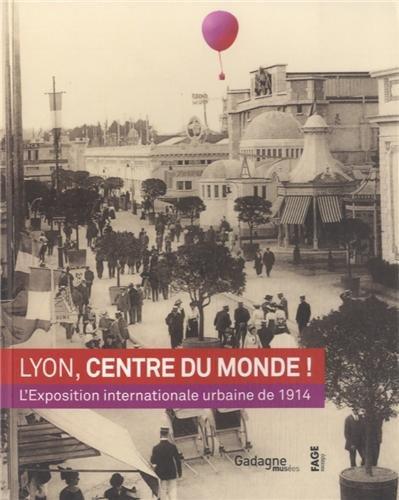 Lyon, centre du monde !: COLLECTIF