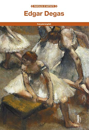 Edgar Degas (Paroles d'artistes): Edgar Degas