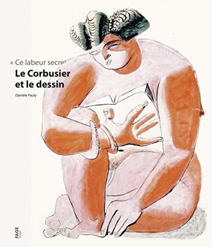 CORBUSIER ET LE DESSIN (LE): PAULY DANIELE