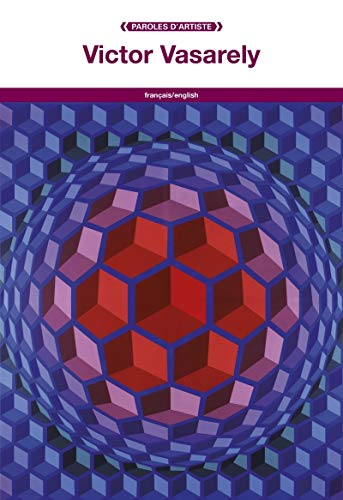 Victor Vasarely (PAROLES D'ARTISTE) (French Edition): VASARELY, Victor