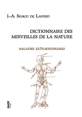 Beispielbild für Dictionnaire des merveilles de la nature: Maladies extraordinaires Sigaud de Lafond, Joseph-Aignan zum Verkauf von BIBLIO-NET