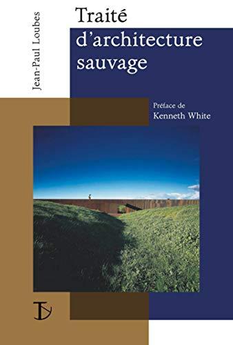 9782849780343: Traité d'architecture sauvage
