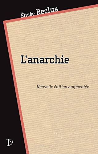 Anarchie (L') [nouvelle édition]: Reclus, Elis�e