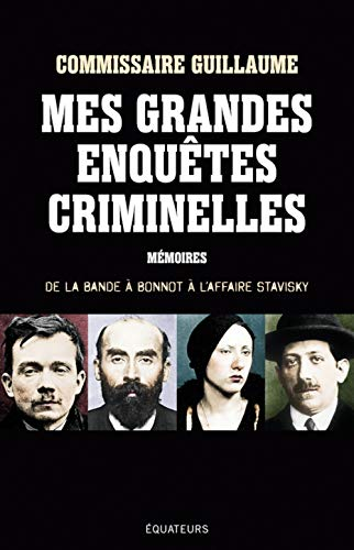 Mes grandes enquêtes criminelles : De la: Marcel Guillaume