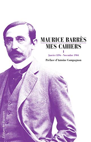 Mes Cahiers (French Edition): Fran�ois Broche, Maurice Barr�s