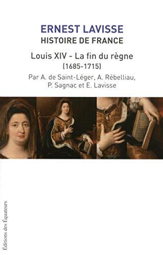 9782849901830: HISTOIRE DE FRANCE LAVISSE T15 LOUIS XIV ET LA FIN DU REGNE (1684-1715)