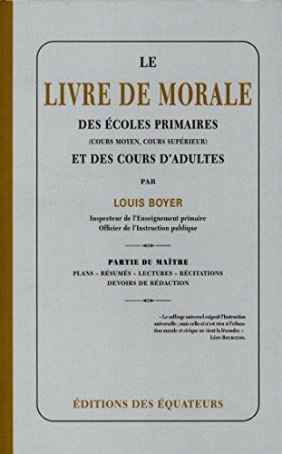 Le livre de morale des écoles primaires: Boyer, Louis