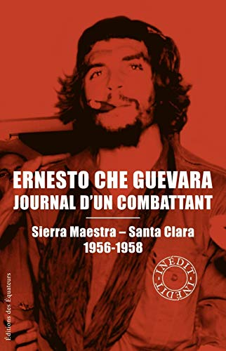 Journal d'un combattant : Sierra Maestra - Santa Clara 1956-1958: Ernesto Che Guevara