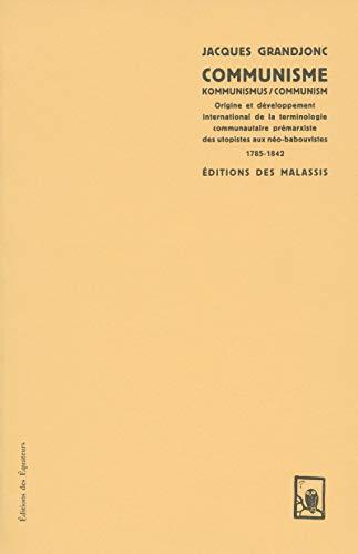 Communisme - kommunismus/communism : Origine et développement international de la...