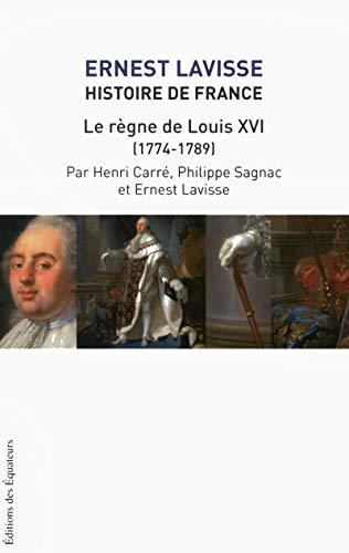 9782849903209: Histoire de France - tome 17 Le règne de Louis XVI (1774-1789)