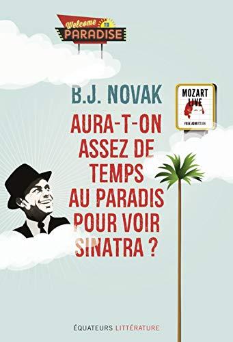 Aura-t-on assez de temps au paradis pour voir Sinatra ?: Novak, Bj