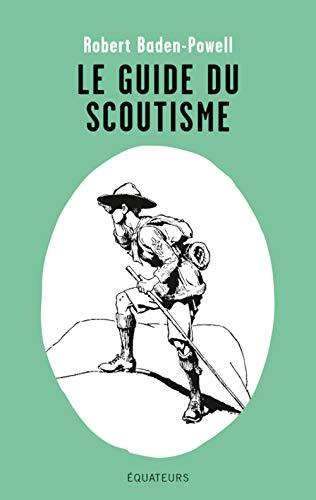 9782849905654: Le guide du scoutisme