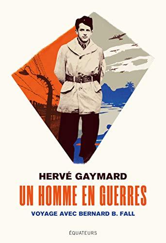 9782849906668: Un homme en guerres : Voyage avec Bernard B. Fall