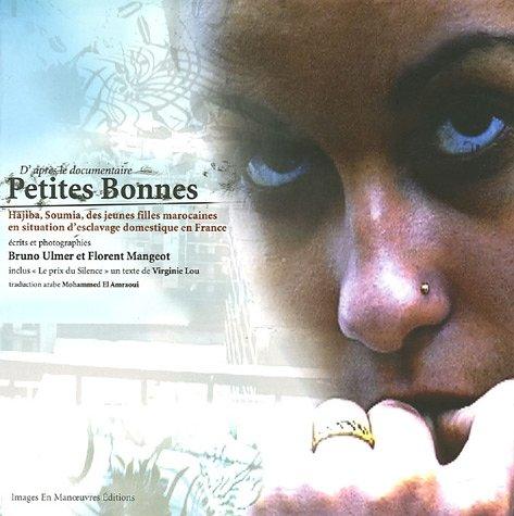 9782849950531: D'après le documentaire Petites bonnes: Hajiba, Soumia, des jeunes filles marocaines en situation d'esclavage domestique en France