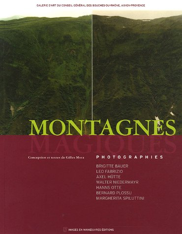 Montagnes magiques (French Edition) (2849950653) by Mora, Gilles