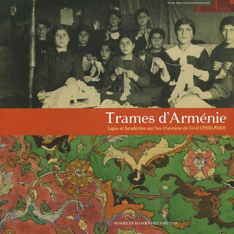 Trames d'Arménie: Tapis et broderies sur les: Raymond-H Kévorkian; Dickran