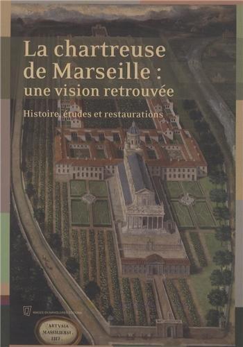 9782849952122: la chartreuse de Marseille : une vision retrouvée