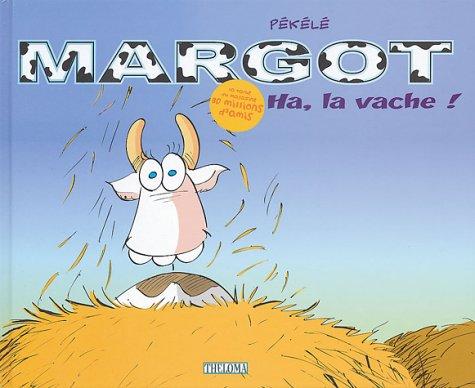 9782849980088: Margot la vache, tome 1 : Ha la vache !