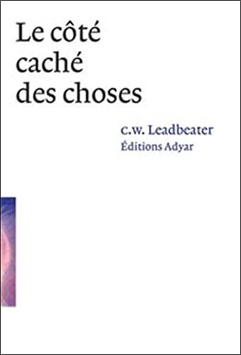 COTE CACHE DES CHOSES -LE-: LEADBEATER C W