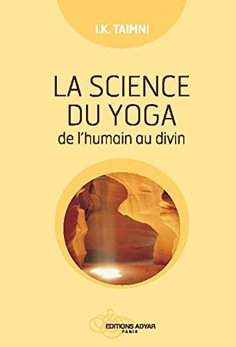9782850002816: La science du yoga - De l'humain au divin