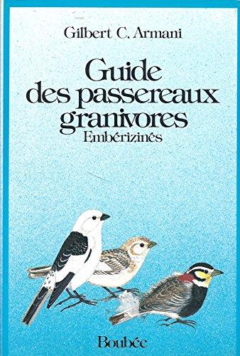 Guide Des Passereaux Granivores Emberizines: Armani, Gilbert C.