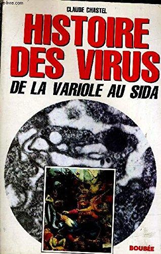 Histoire des virus de la variole au sida - Claude Chastel